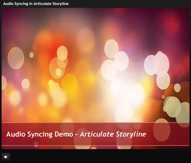 Audio Syncing Demo - Articulate Storyline